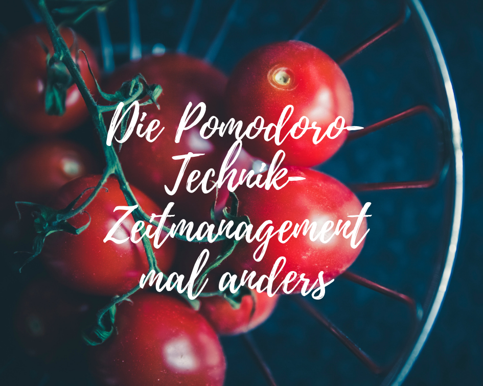 Pomodoro-Technik- Zeitmanagement mal anders